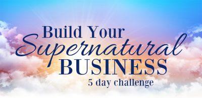 build your supernatural business